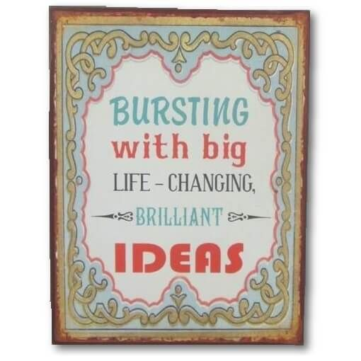 Bursting with big Ideas - Metal skilt. Flot blikskilt med tekst om ideer.