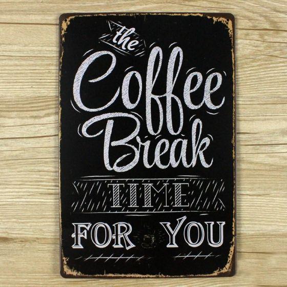 Emaljeskilt Coffee break time for you - NiceWall.dk