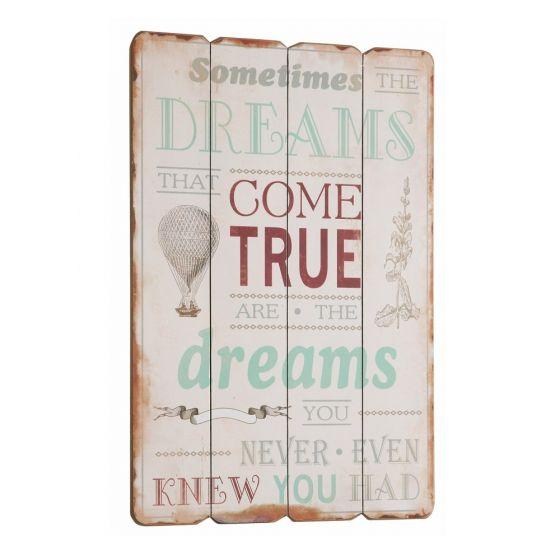 The dreams that come true træskilt - Flot skilt i træ med tekst om drømme - Vægdekoration til boligen