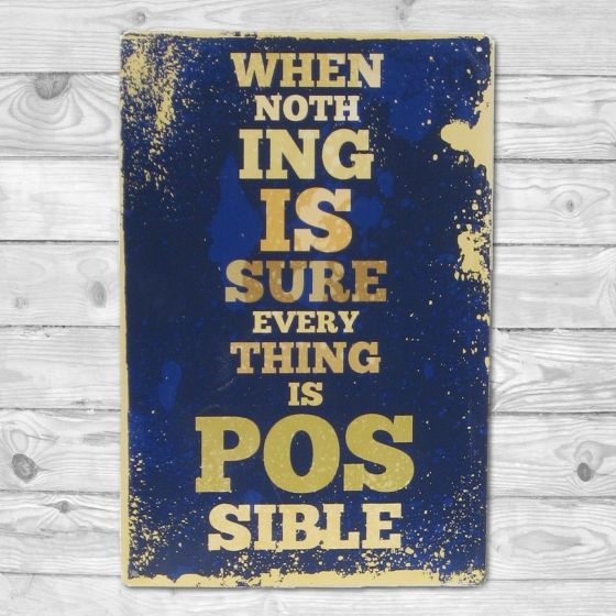 When nothing is sure - everything is possible - Metalskilt - NiceWall.dk
