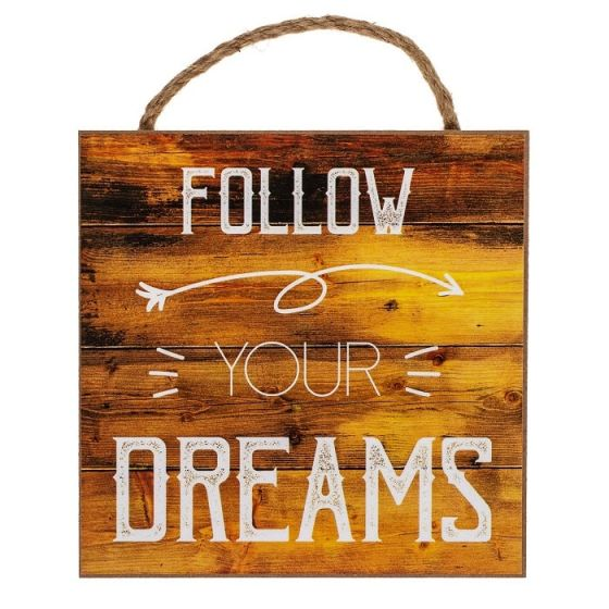 Follow your dreams træskilt - Flot skilt i træ med tekst - Vægdekoration til boligen