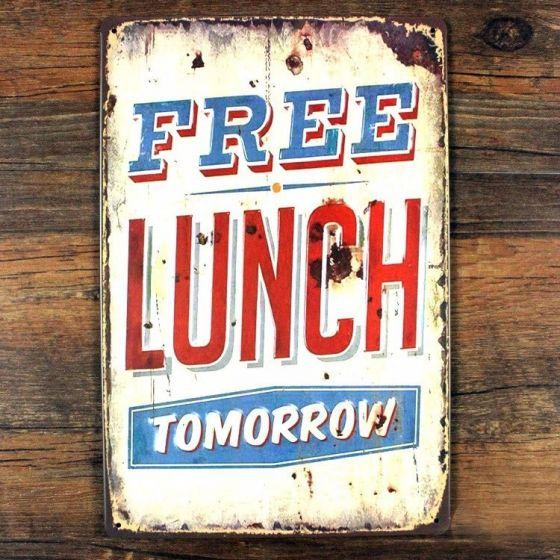 Free Lunch Tomorrow - Metal skilt. Flot retro blikskilt med tekst om gratis frokost i morgen.
