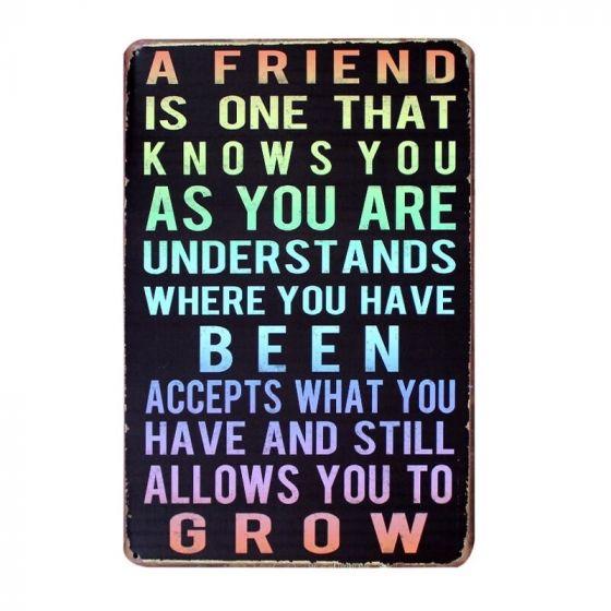 A friend knows you Metal skilt. Flot retro blikskilt med tekst om venskab.