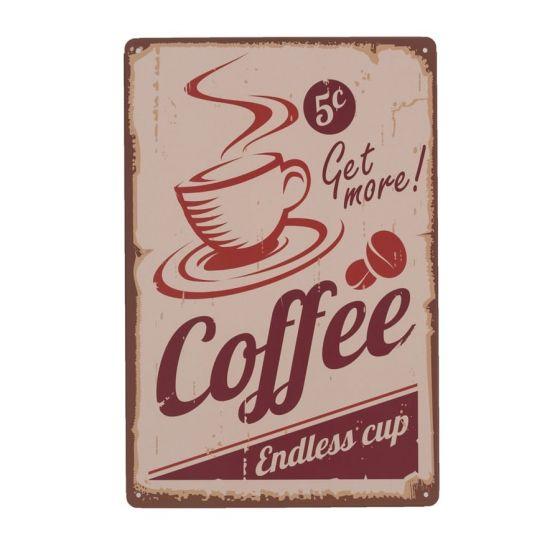 Get more Coffee - Endless Cup - Metal skilt. Flot blikskilt med kaffe.