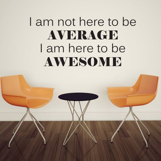 Wallsticker I am here to be Awesome - NiceWall.dk