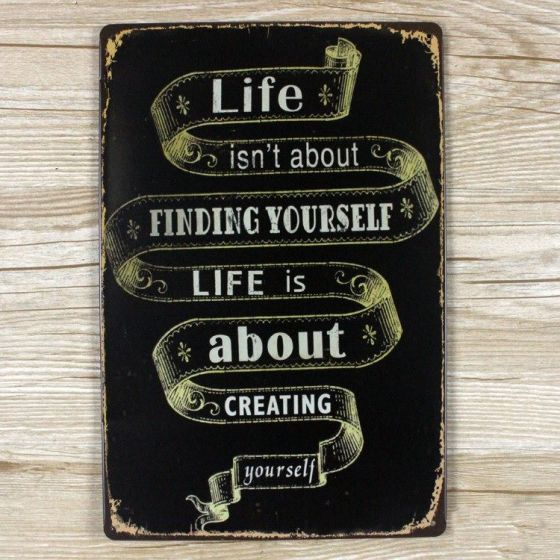 Emaljeskilt Life is about creating Yourself - NiceWall.dk