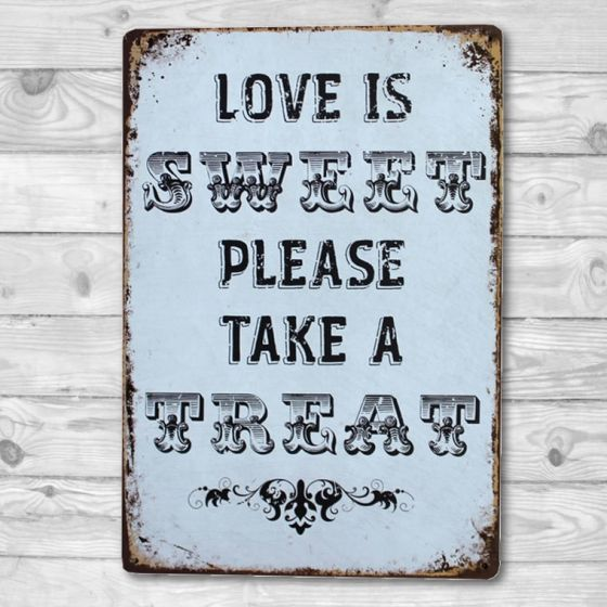 Love is Sweet - Please take a Treat Metal skilt. Flot blikskilt med tekst.