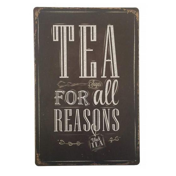 Tea for all reasons Metal skilt. Flot retro blikskilt med tekst at drikke te.