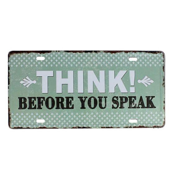 Think before you speak Metal skilt. Flot retro blikskilt med tekst at tænke før du taler.