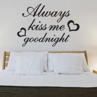 Wallsticker Always Kiss Me Goodnight - NiceWall.dk