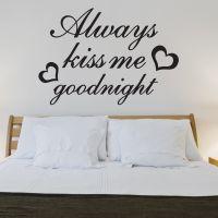 Wallsticker Always Kiss Me Goodnight - NiceWall.dk