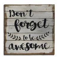 Don't forget to be Awesome Træskilt - Flot skilt i træ med tekst