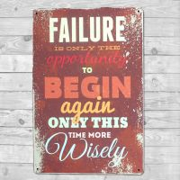 Failure is only the opportunity to begin again - Metal skilt. Flot blikskilt med tekst.
