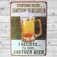 I believe I'll have another Beer - Metal skilt. Flot blikskilt med tekst.