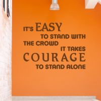 Wallsticker It Takes Courage to Stand Alone - NiceWall.dk