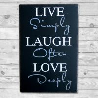 Live simply Laugh often Love deeply - Metal skilt. Flot blikskilt med tekst.