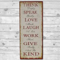 Think deeply, Speak gently, Love much... - Metal skilt. Flot blikskilt med tekst om ideer.