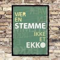 Plakat: Vær en Stemme - ikke et Ekko - NiceWall.dk