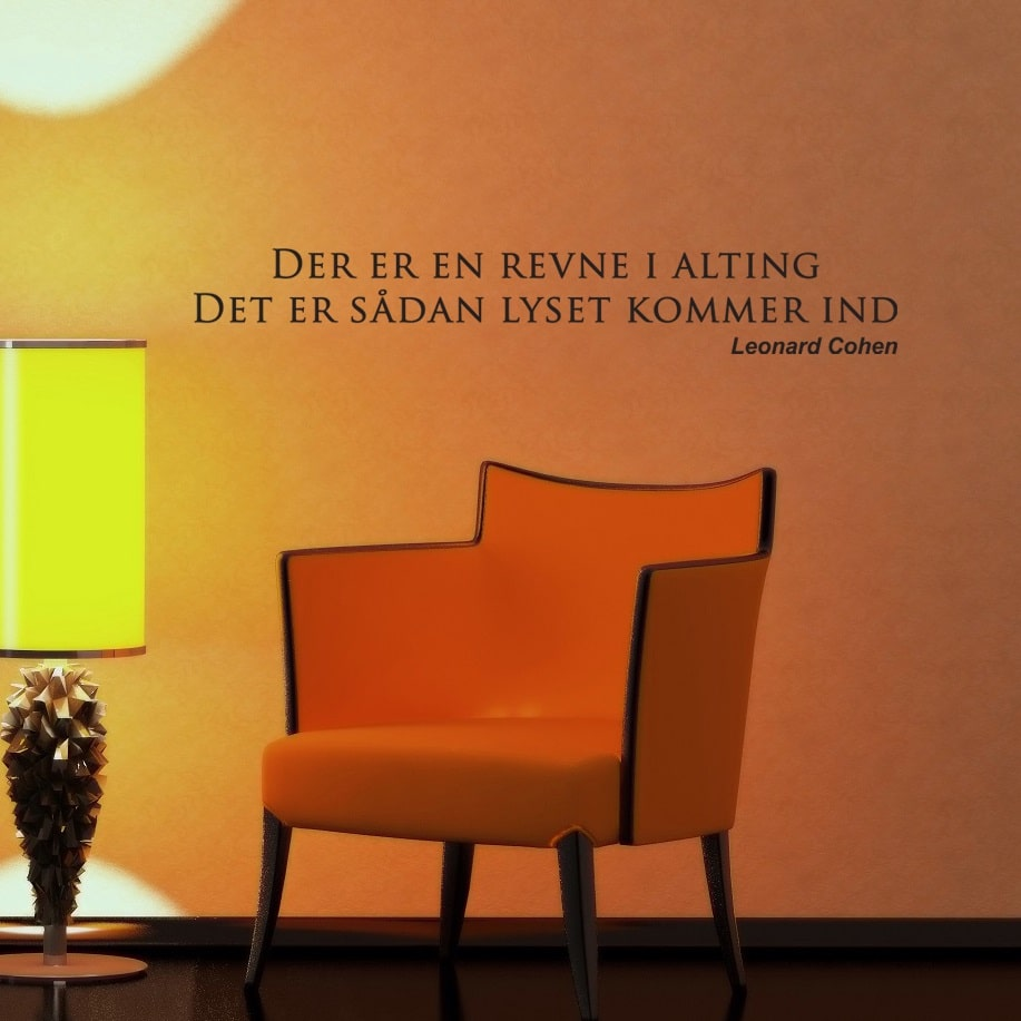 Wallsticker Der er en revne i alting