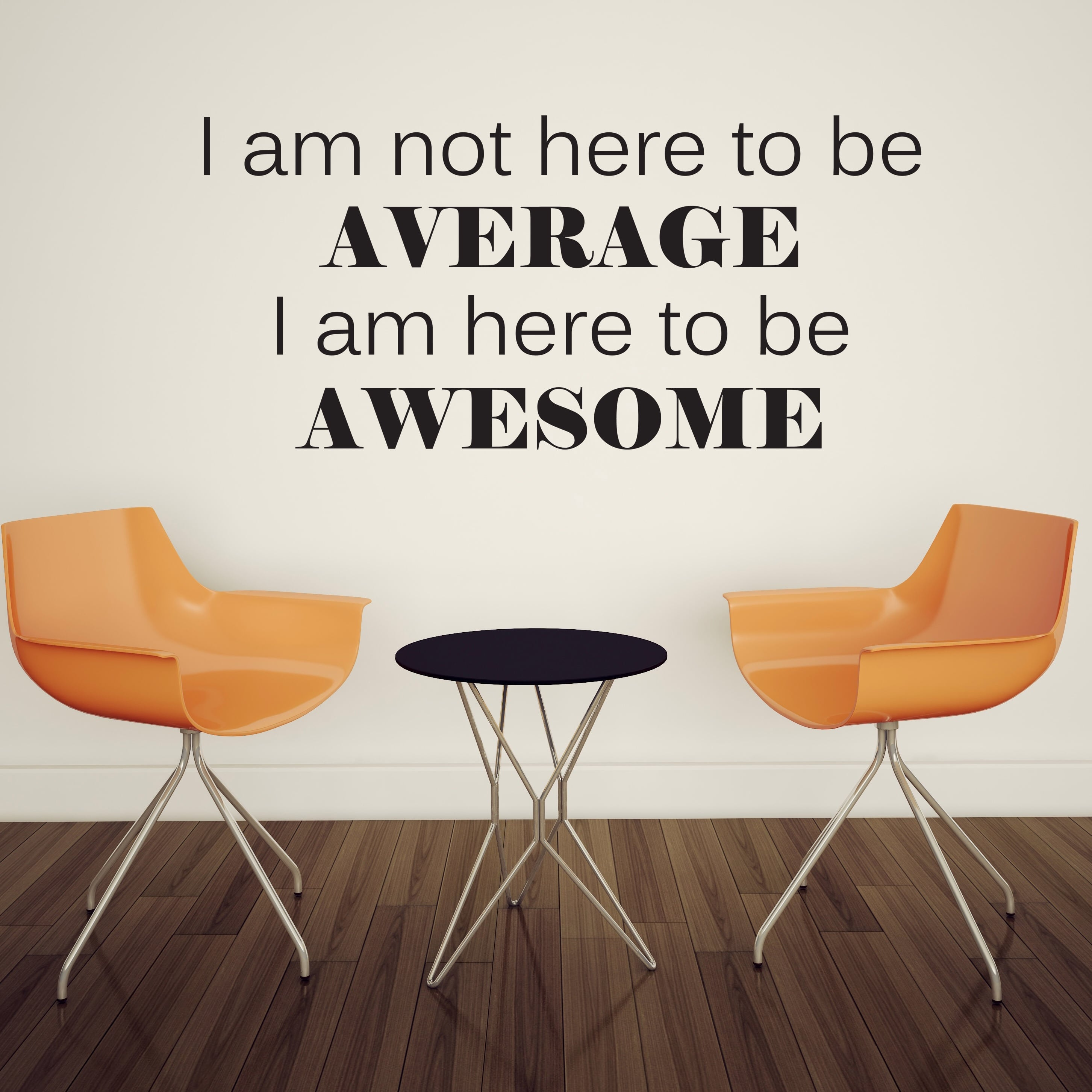 Wallsticker I am here to be Awesome
