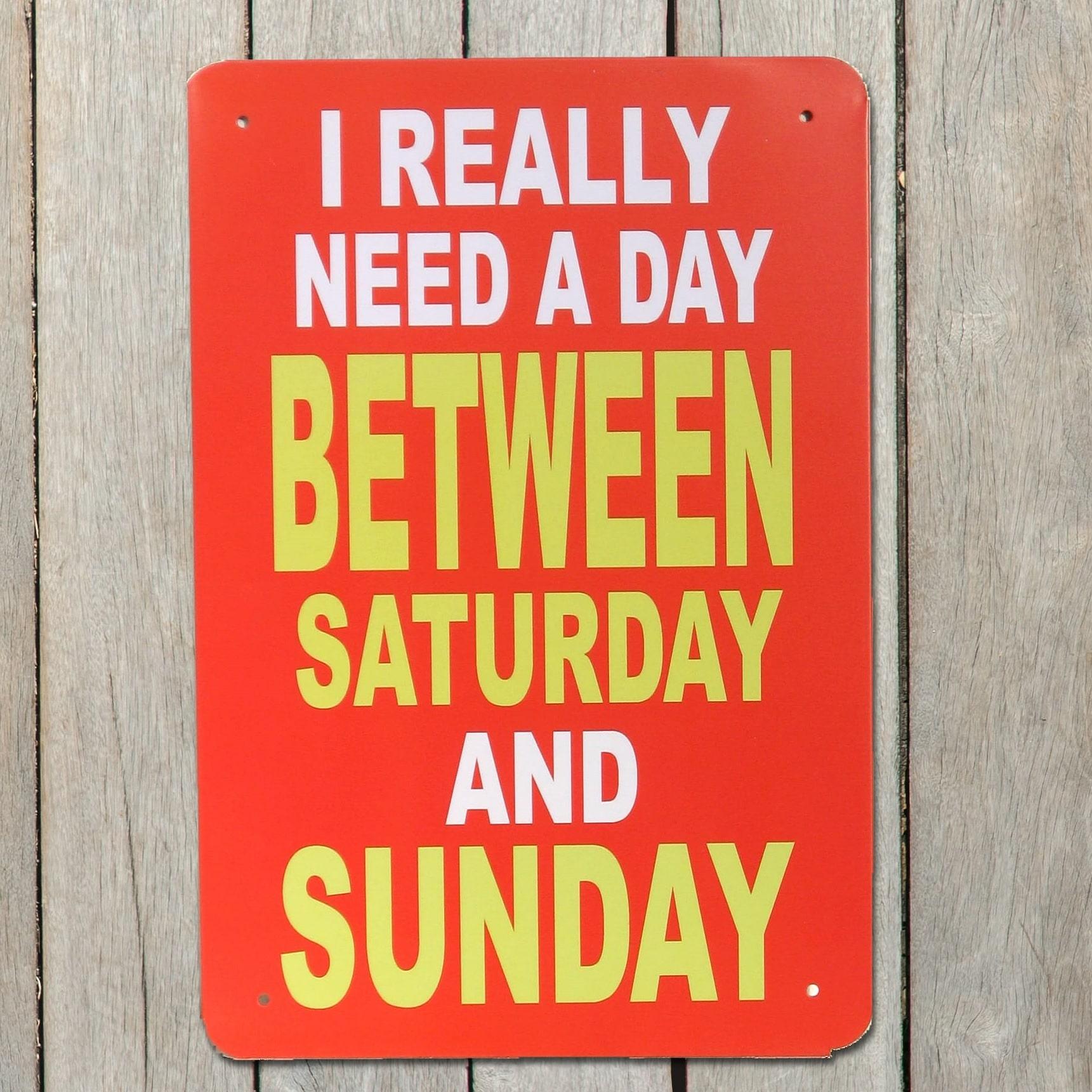 Emaljeskilt I really need a Day between...